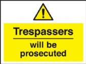 trespassers will be prosecuted .