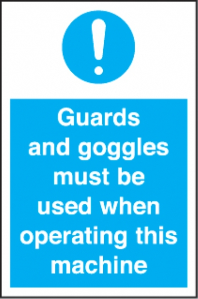 guards & goggles must be worn