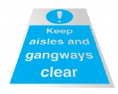 keep aisles and gangways