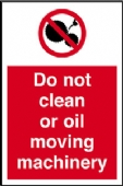 do not clean or oil machinery