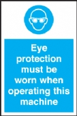 eye protection when operating this machine