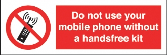 do not use mobile phone without a handsfree kit