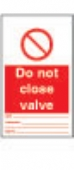 Do not close valve