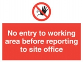 no entry to working area before rep. to site office